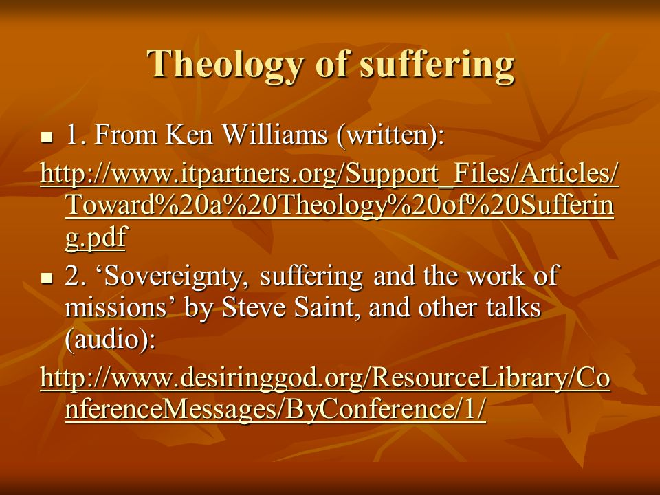 Theology of suffering 1. From Ken Williams (written): 1.