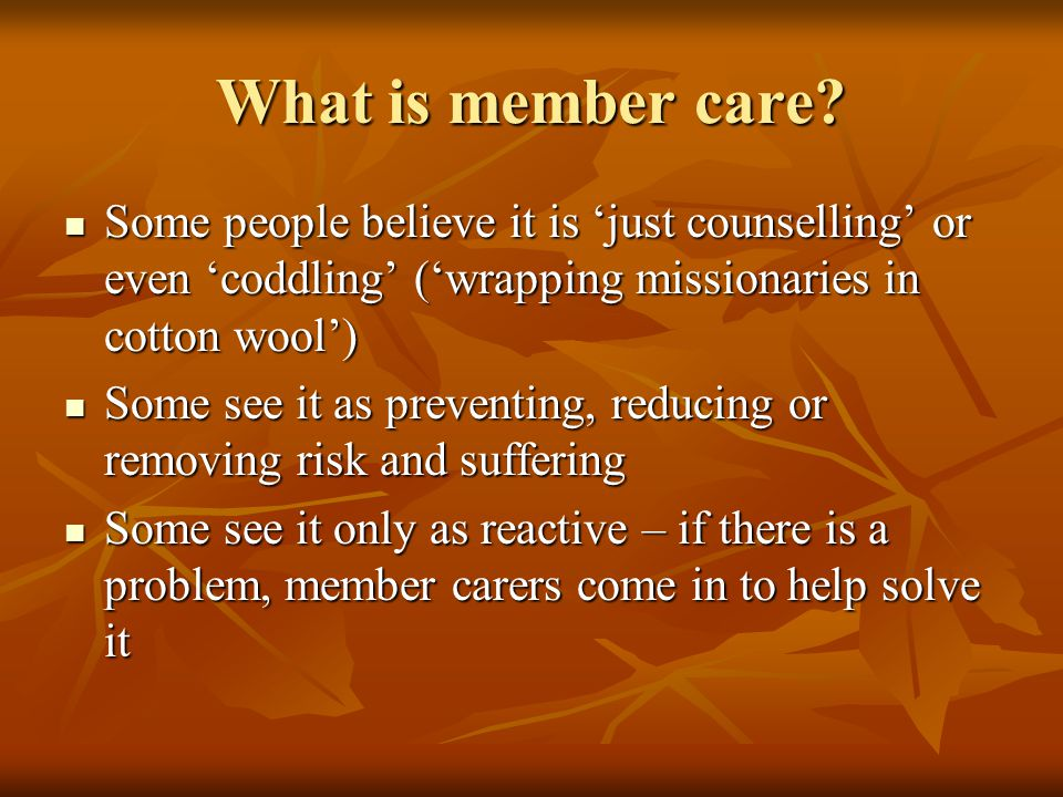 What is member care.What is member care.
