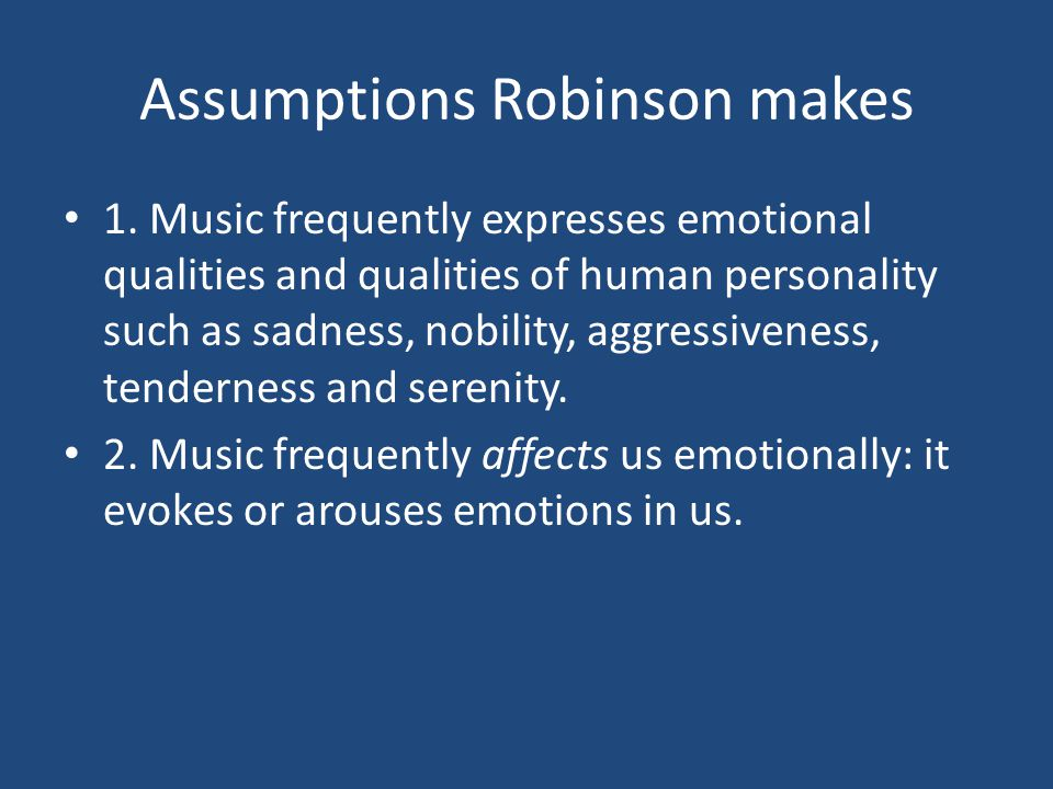 Assumptions Robinson makes 1.