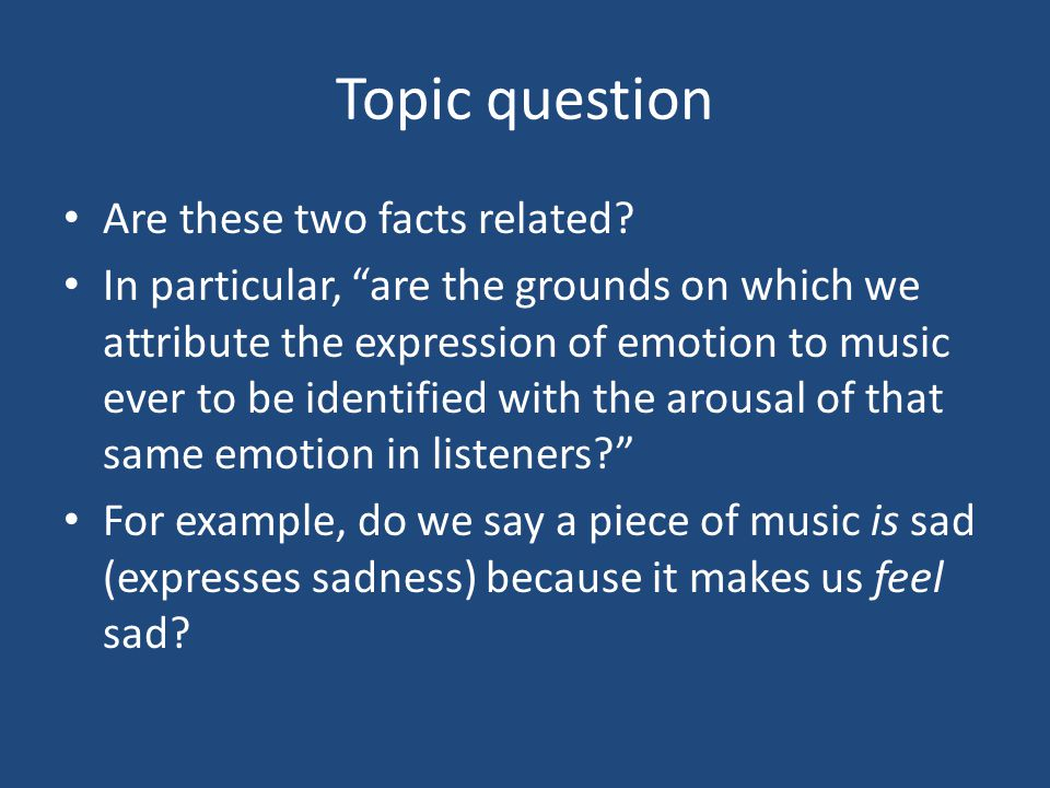 Topic question Are these two facts related.