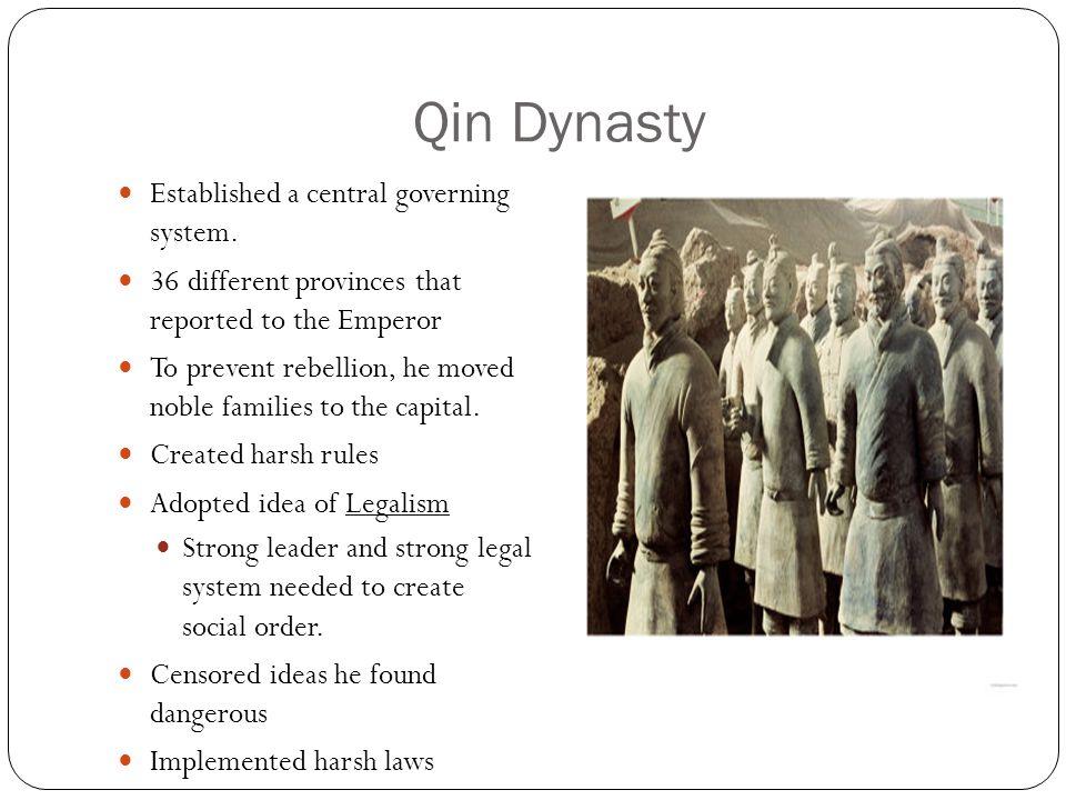 Qin Dynasty Established a central governing system.