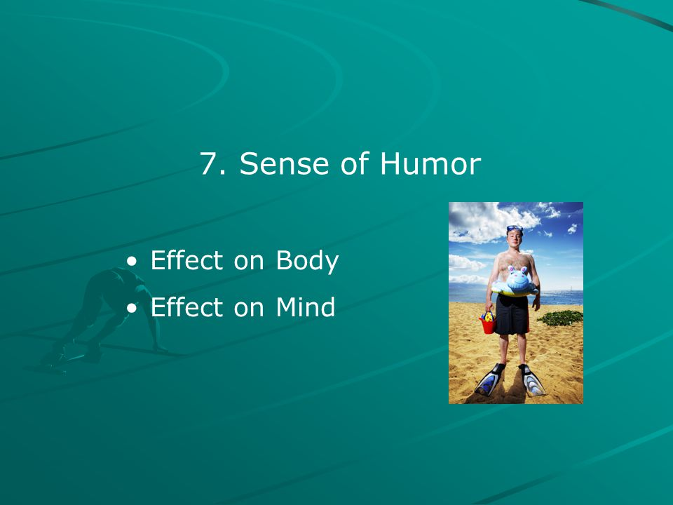7. Sense of Humor Effect on Body Effect on Mind
