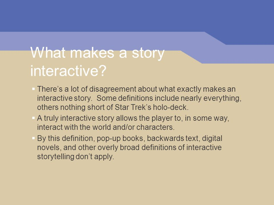 What makes a story interactive.