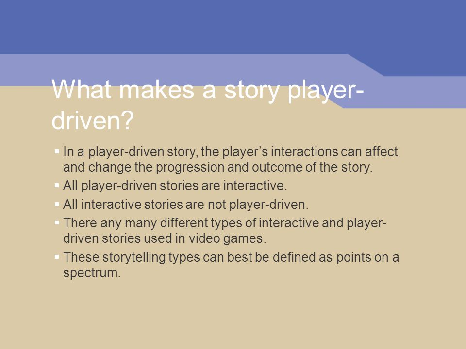 What makes a story player- driven.
