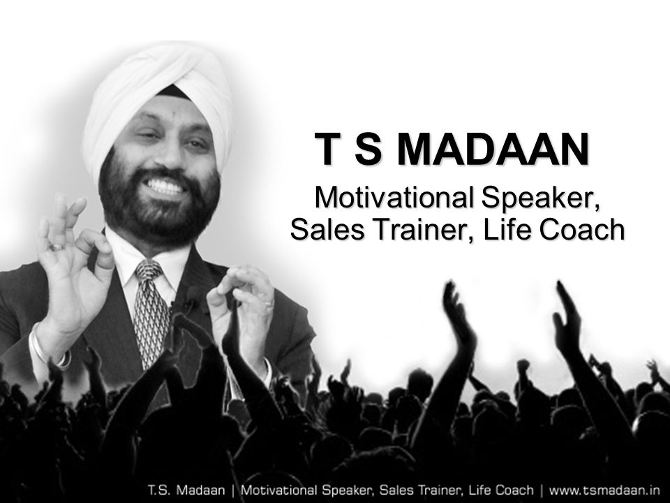 T S MADAAN Motivational Speaker, Sales Trainer, Life Coach
