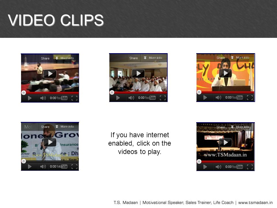 VIDEO CLIPS If you have internet enabled, click on the videos to play.