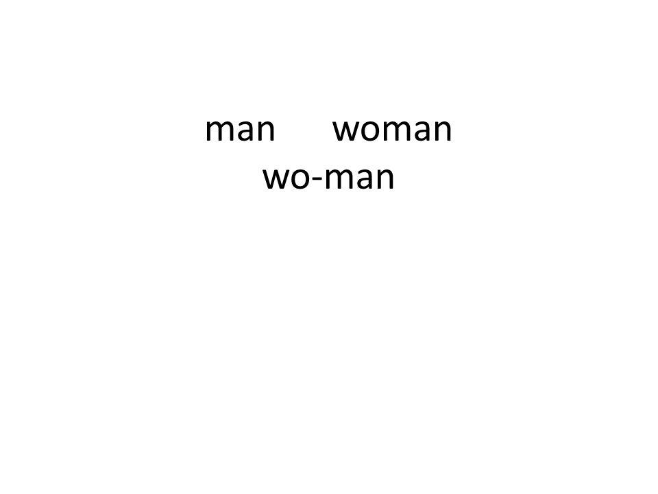 man woman wo-man