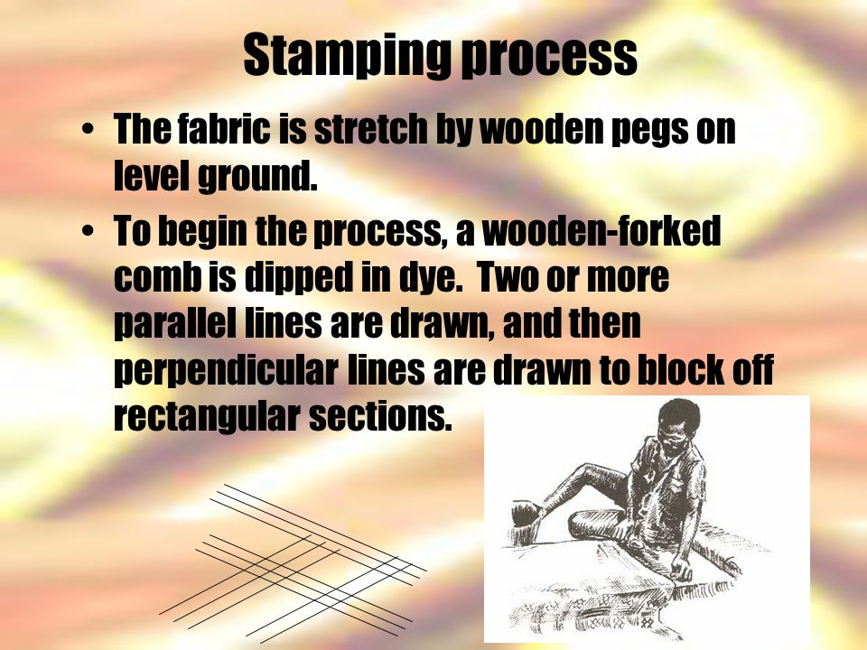 Stamping process The fabric is stretch by wooden pegs on level ground.