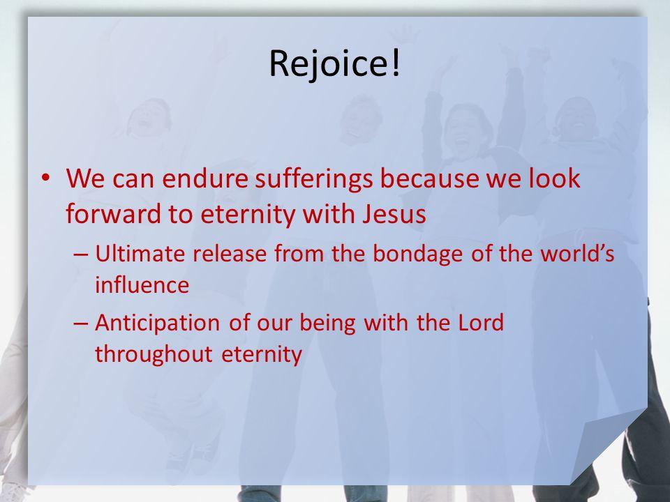 Rejoice.