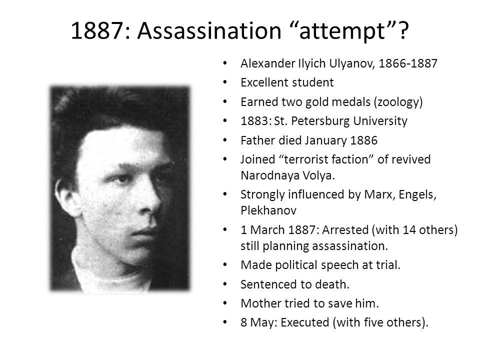 1887: Assassination attempt .