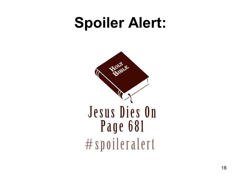 Spoiler Alert: 16