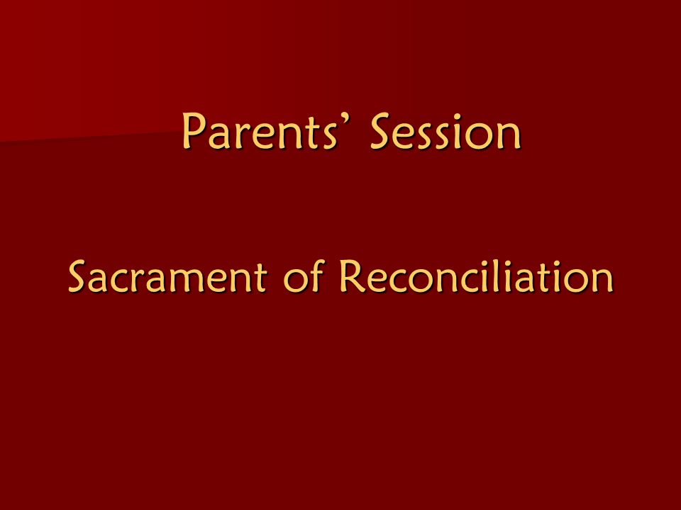 Parents' Session Sacrament of Reconciliation