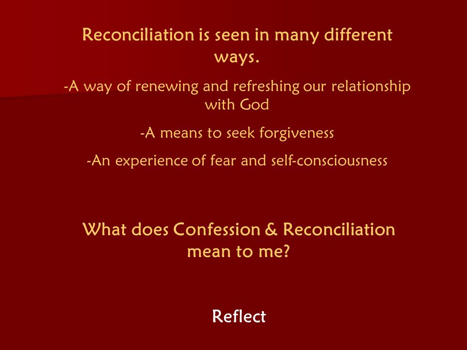 Reconciliation is seen in many different ways.