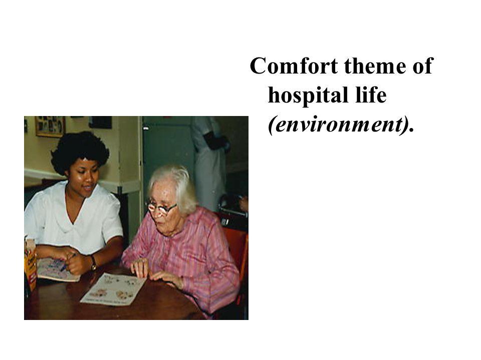 Comfort theme of hospital life (environment).