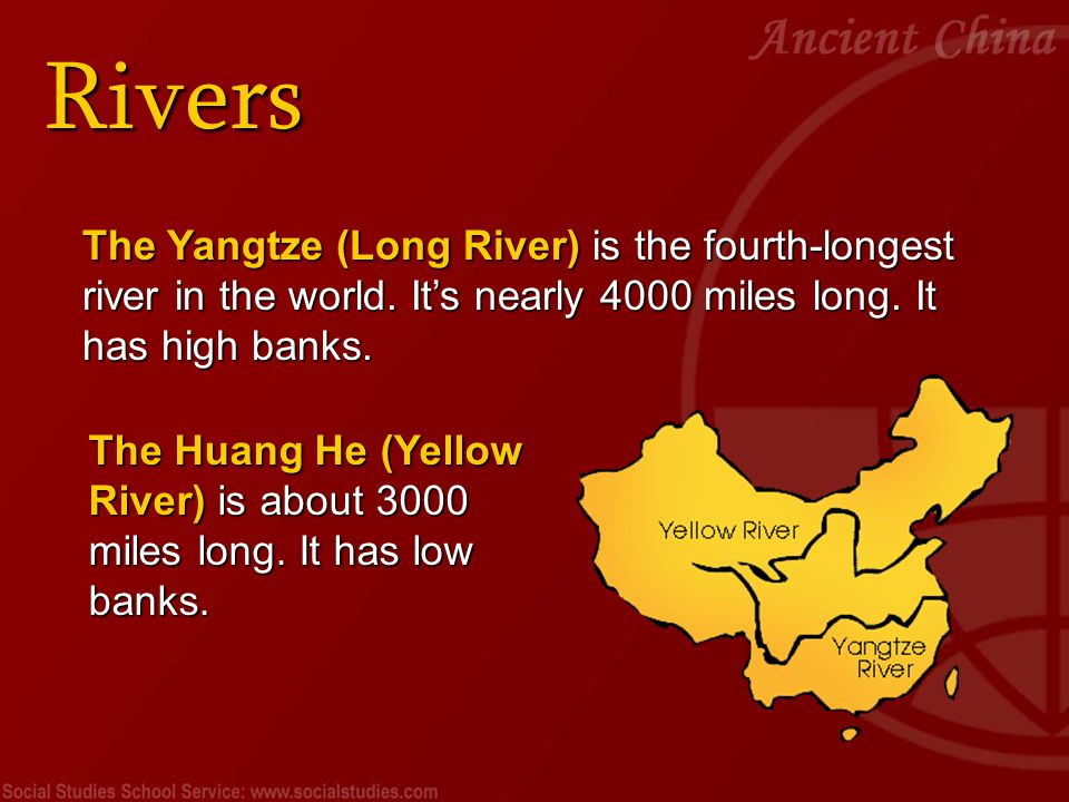 Rivers The ancient Chinese called all rivers in China The Great Sorrow because each year during the annual flood season, the towns along the rivers were destroyed.