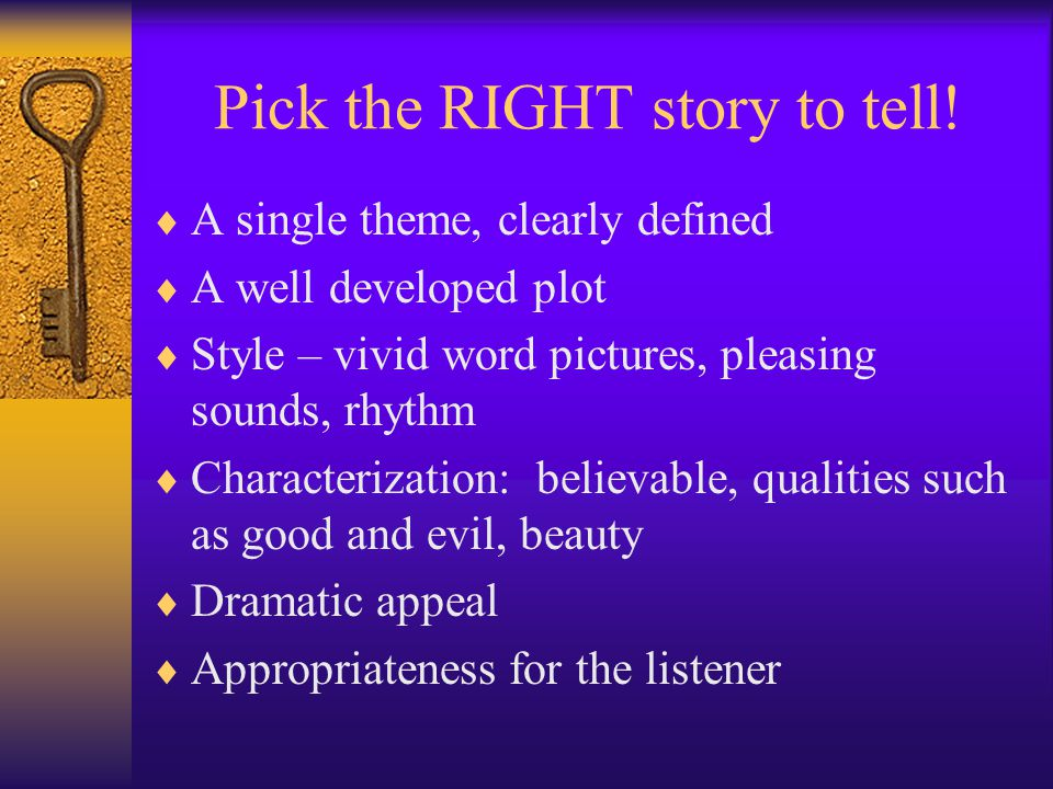 Pick the RIGHT story to tell.