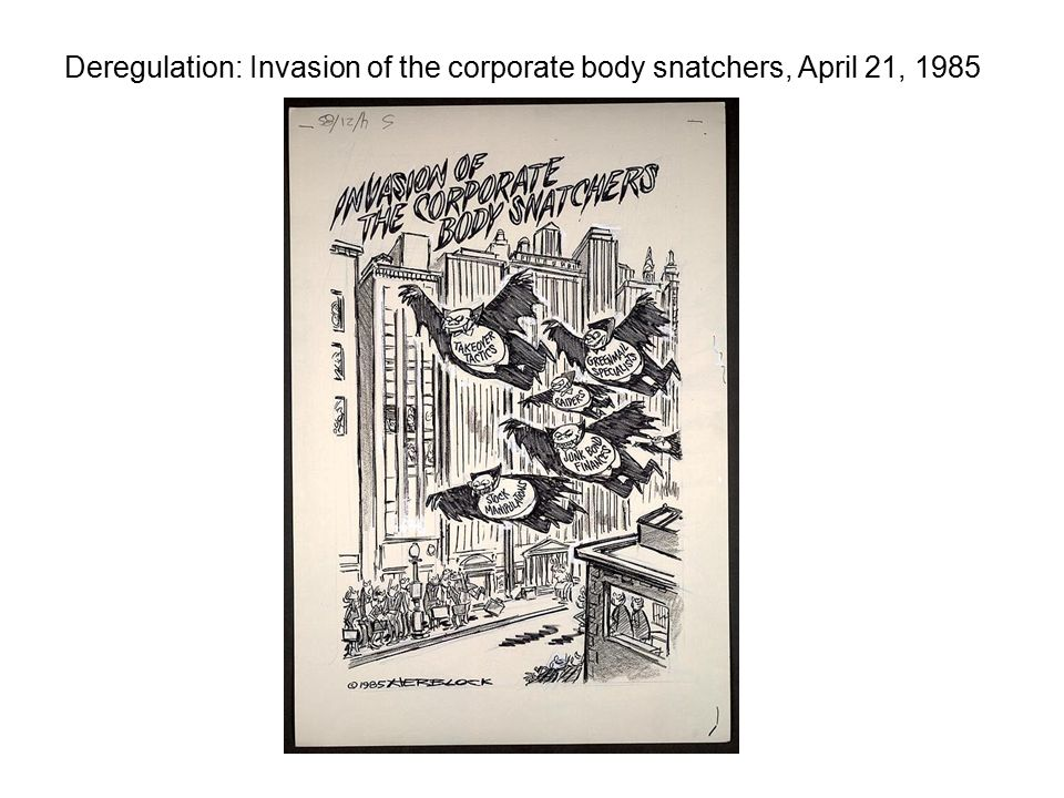 Deregulation: Invasion of the corporate body snatchers, April 21, 1985