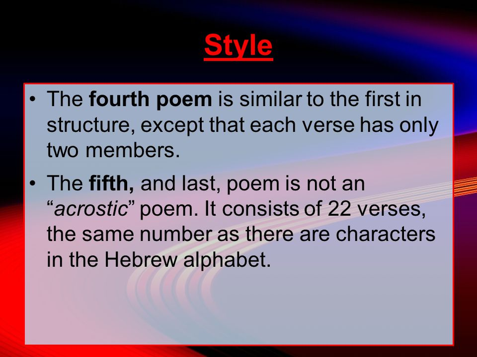 The fourth poem is similar to the first in structure, except that each verse has only two members.