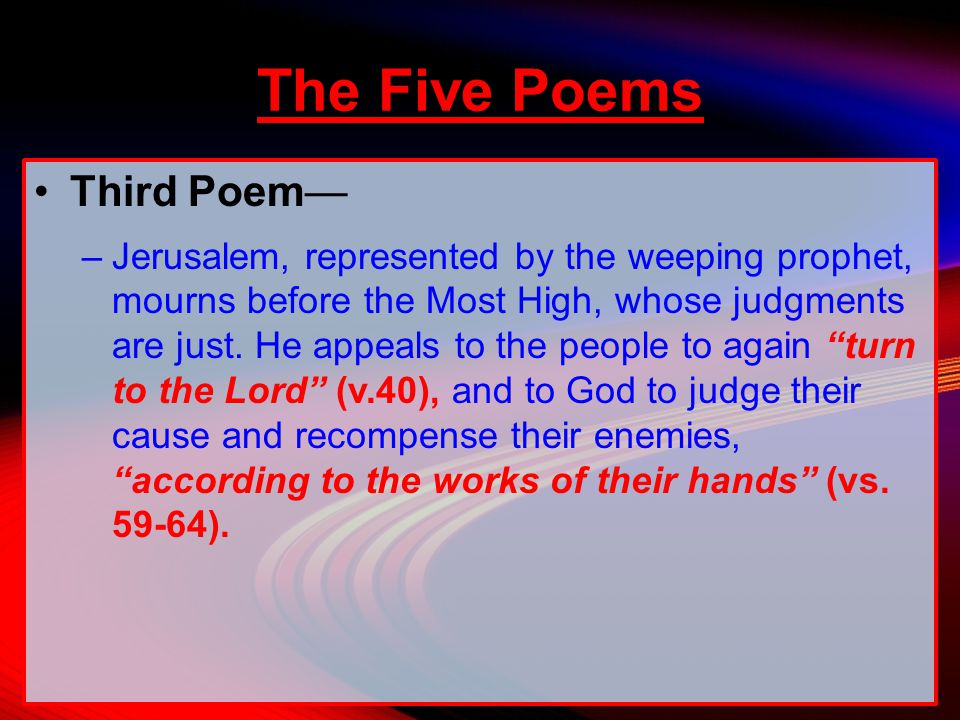 Third Poem— –Jerusalem, represented by the weeping prophet, mourns before the Most High, whose judgments are just.