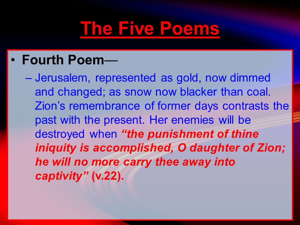 Fourth Poem— –Jerusalem, represented as gold, now dimmed and changed; as snow now blacker than coal.