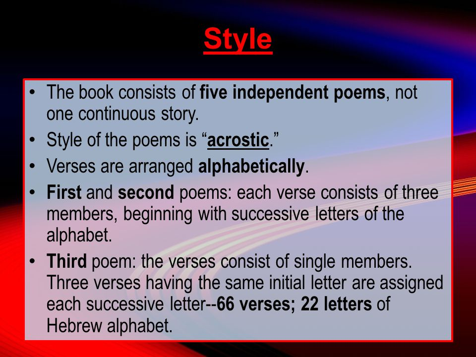 Style The book consists of five independent poems, not one continuous story.