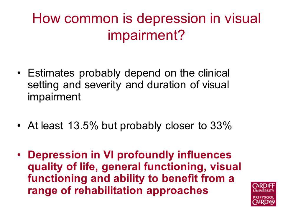 How common is depression in visual impairment.