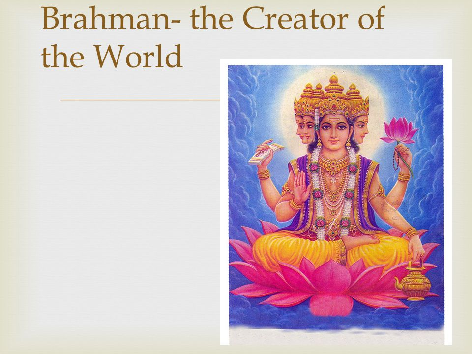  Brahman- the Creator of the World