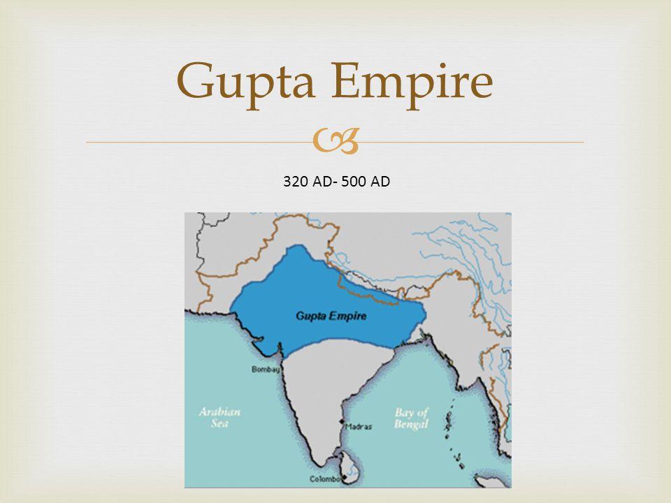  Gupta Empire 320 AD- 500 AD
