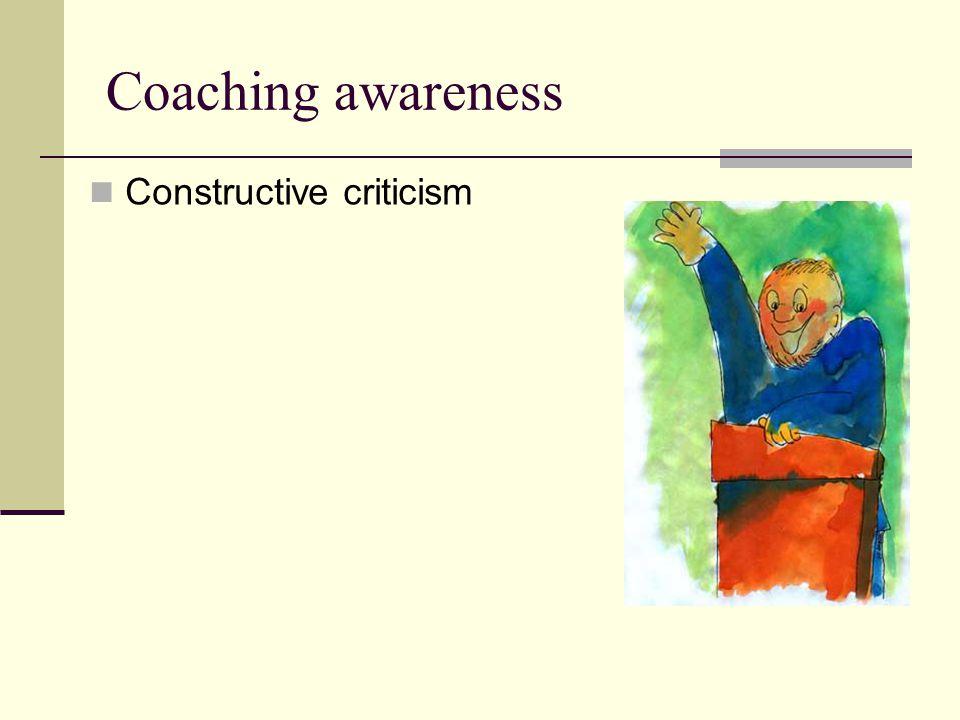 Coaching awareness Constructive criticism