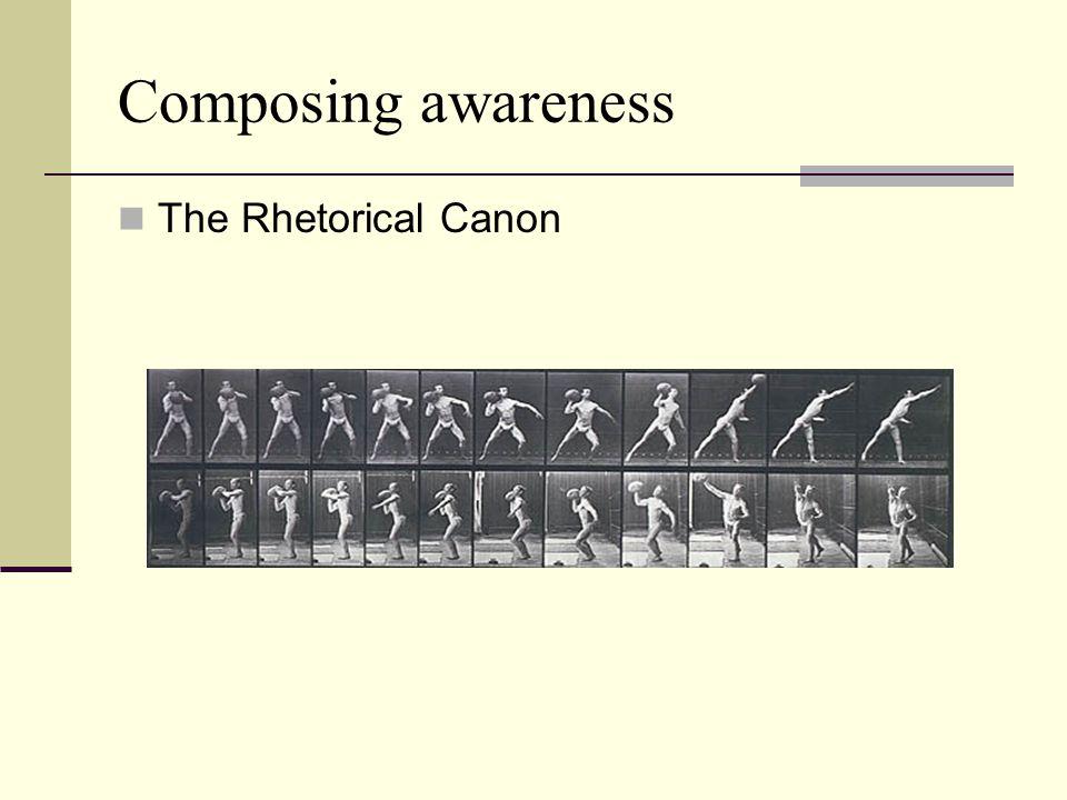 Composing awareness The Rhetorical Canon