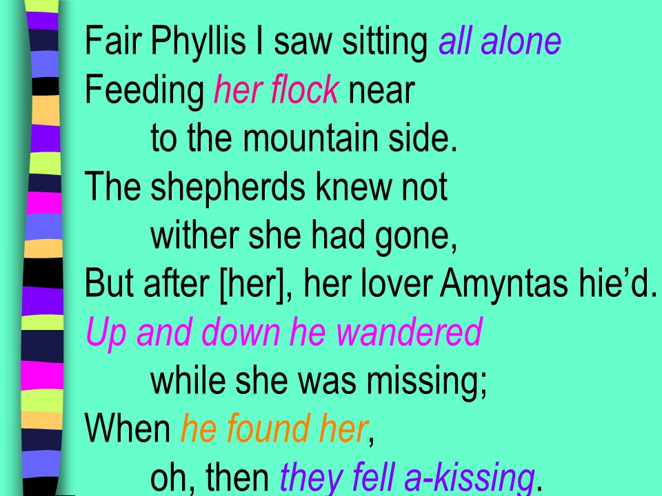 Fair Phyllis I saw sitting all alone Feeding her flock near to the mountain side.