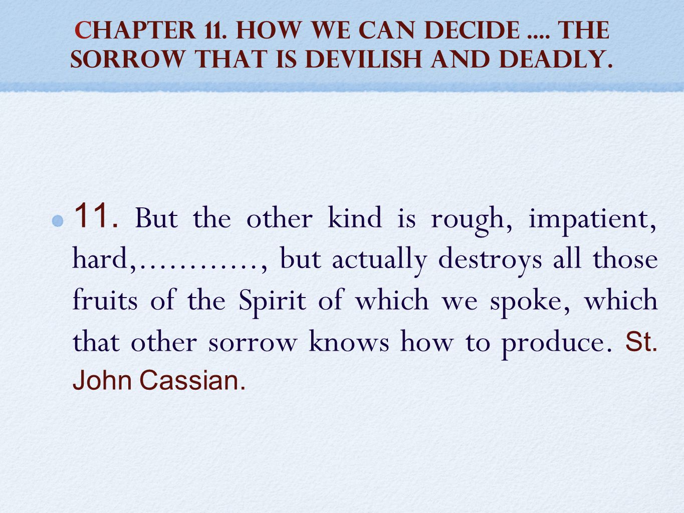 CHAPTER 11. How we can decide.... the sorrow that is devilish and deadly.