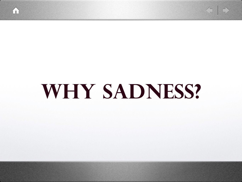 Why Sadness
