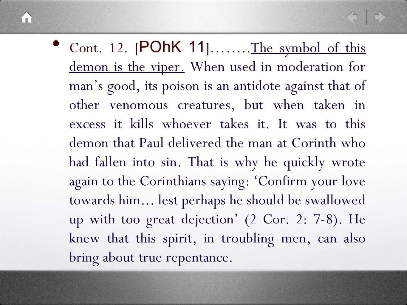 Cont. 12. [ POhK 11 ]……..The symbol of this demon is the viper.