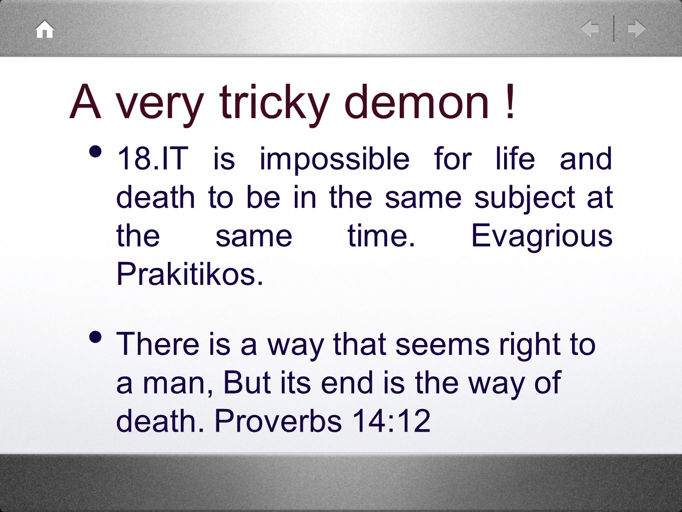 18.IT is impossible for life and death to be in the same subject at the same time.