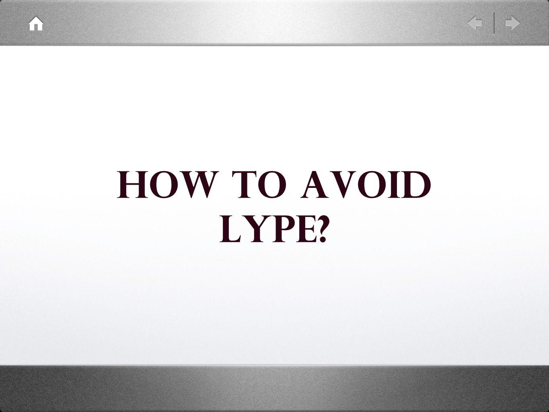 How to Avoid Lype