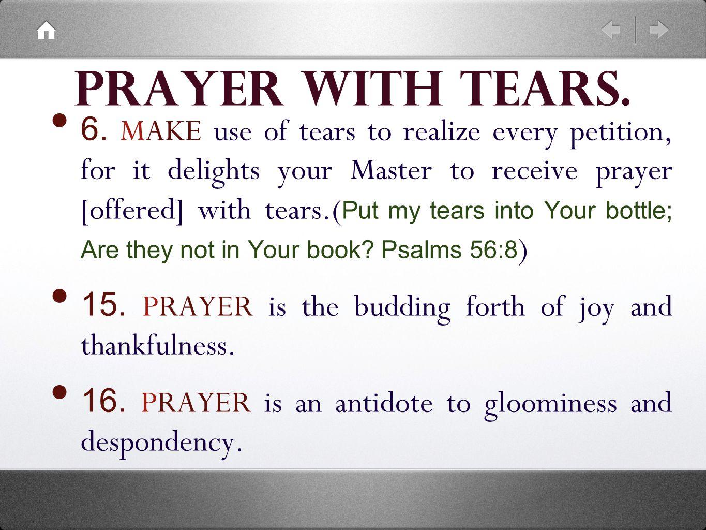Prayer with tears. 6.