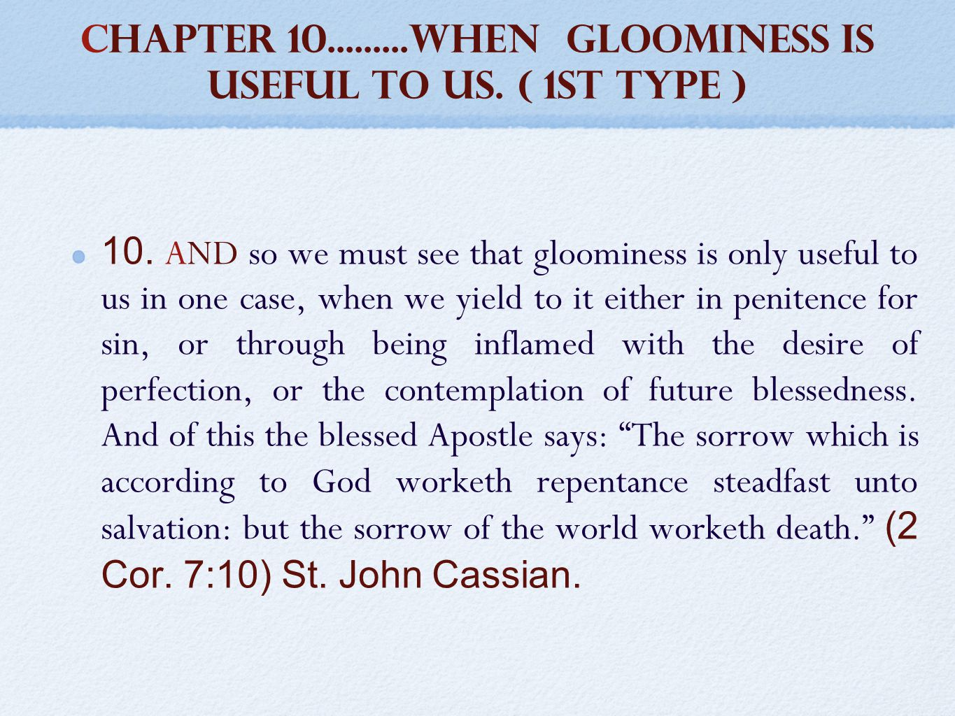 CHAPTER 10.........when gloominess is useful to us.