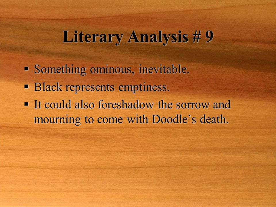 Literary Analysis # 9  Something ominous, inevitable.