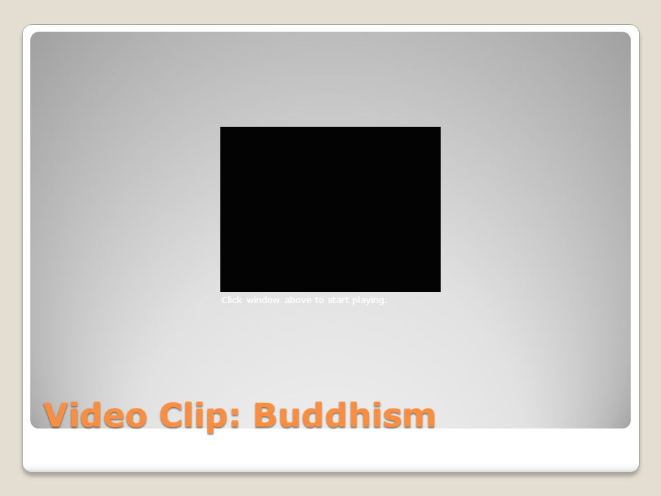 Click window above to start playing. Video Clip: Buddhism