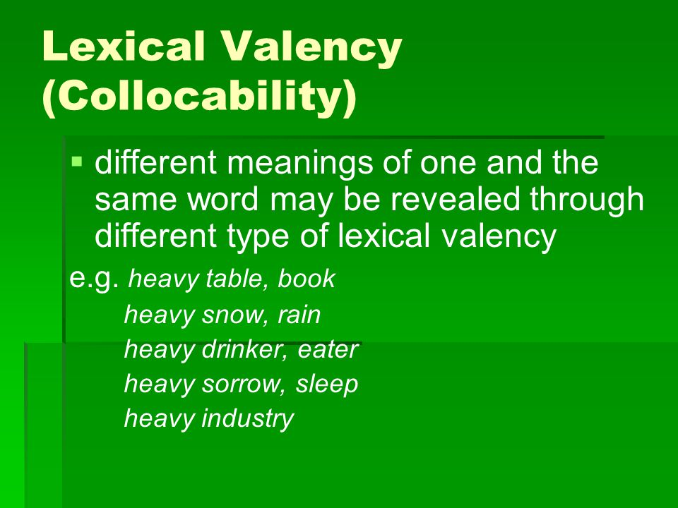Grammatical Valency   The ability of a word to appear in specific grammatical structures, or grammatical contexts