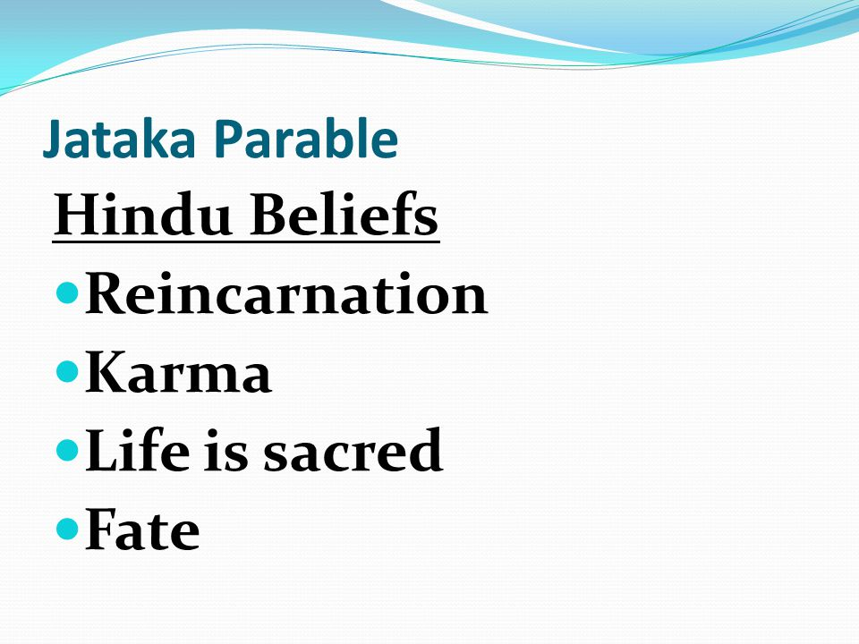 Jataka Parable Hindu Beliefs Reincarnation Karma Life is sacred Fate