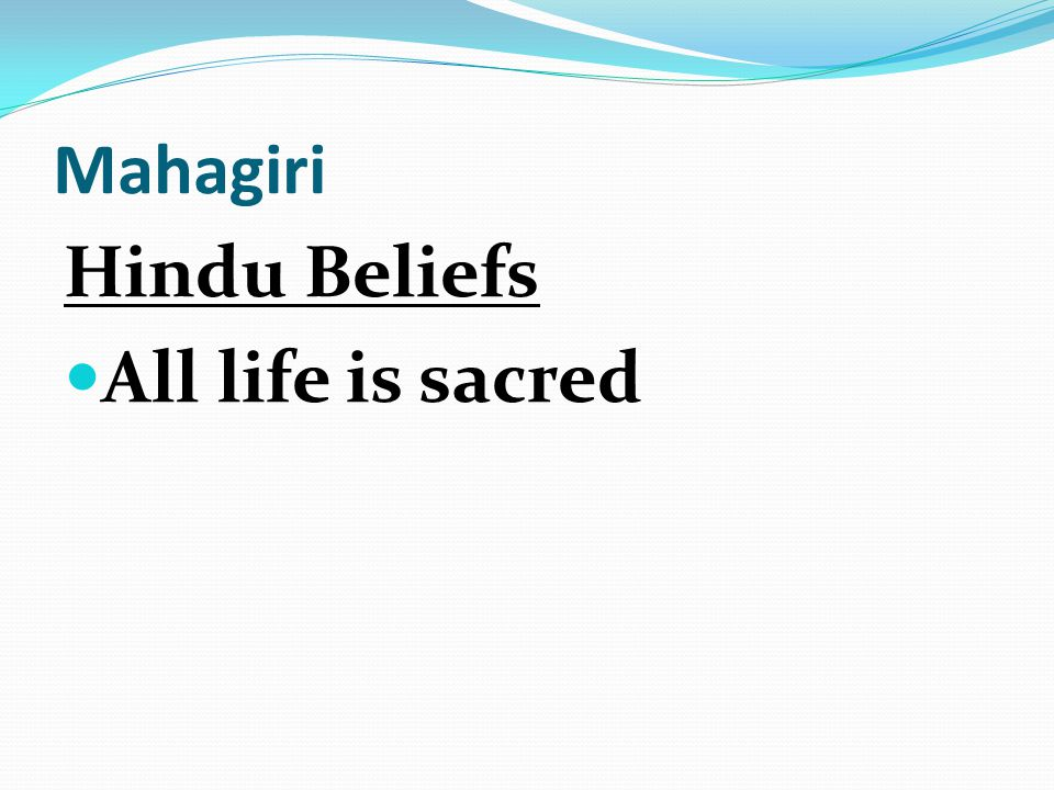 Mahagiri Hindu Beliefs All life is sacred