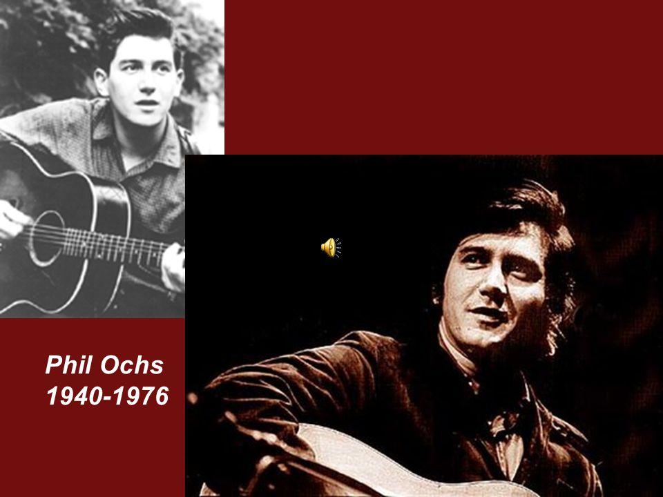 Phil Ochs 1940-1976