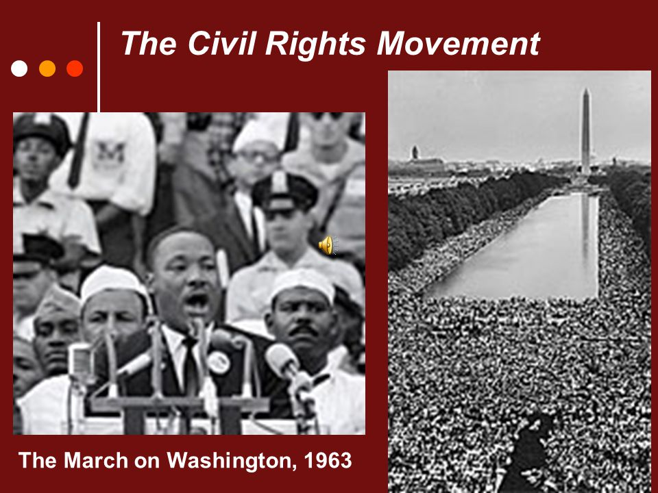 The Civil Rights Movement The March on Washington, 1963