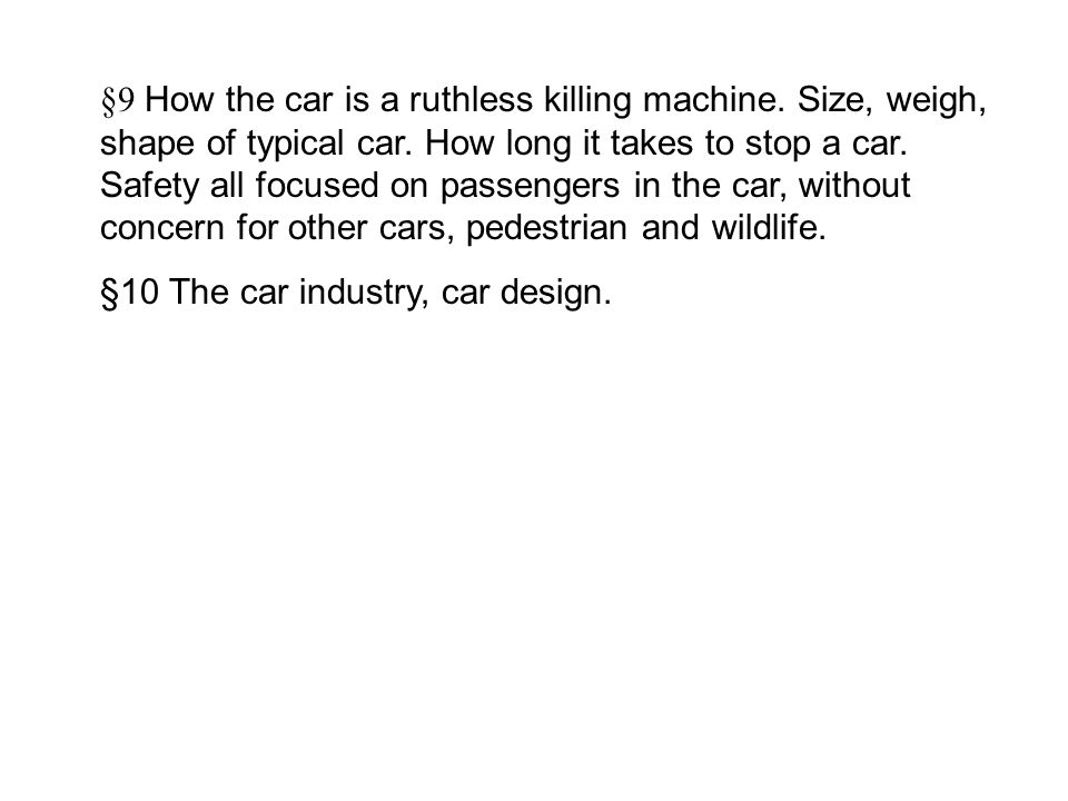 §9 How the car is a ruthless killing machine. Size, weigh, shape of typical car.