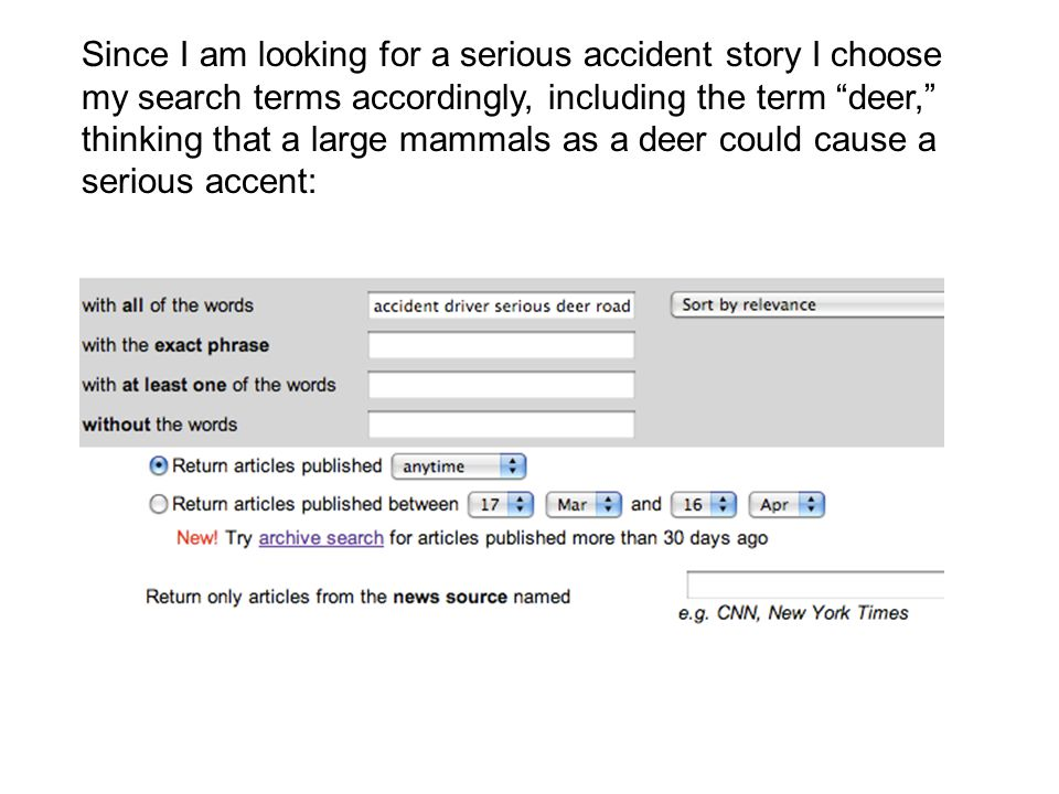 "Since I am looking for a serious accident story I choose my search terms accordingly, including the term ""deer,"" thinking that a large mammals as a de"
