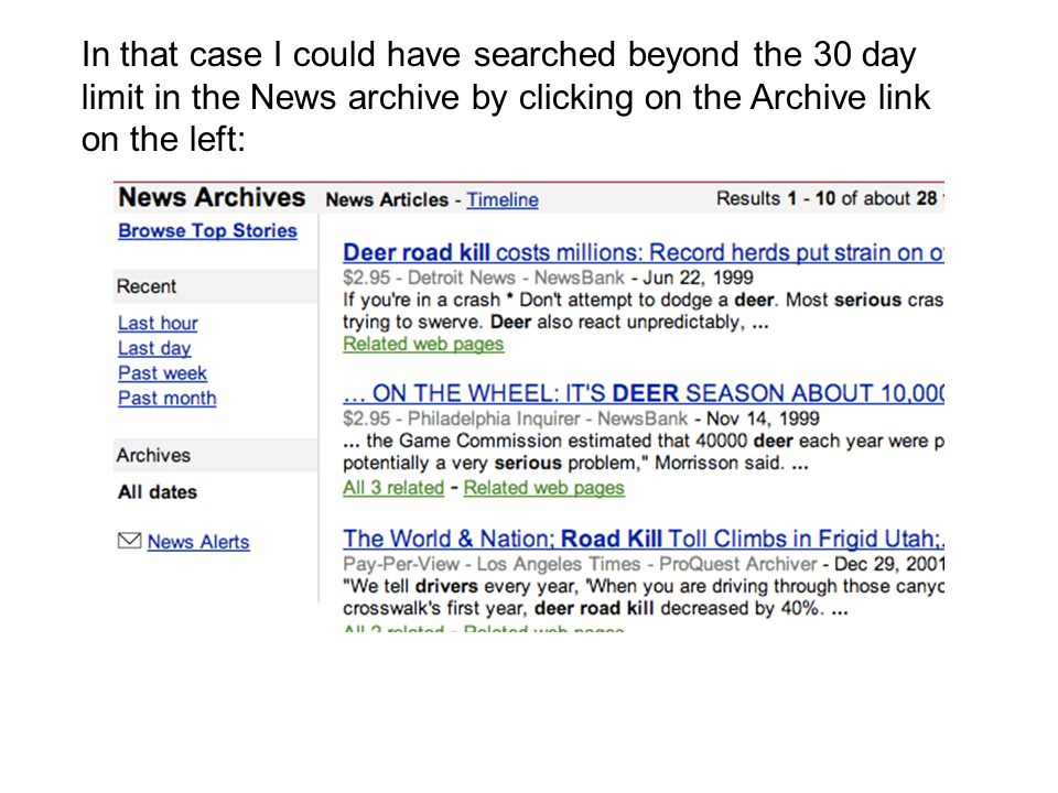 In that case I could have searched beyond the 30 day limit in the News archive by clicking on the Archive link on the left: