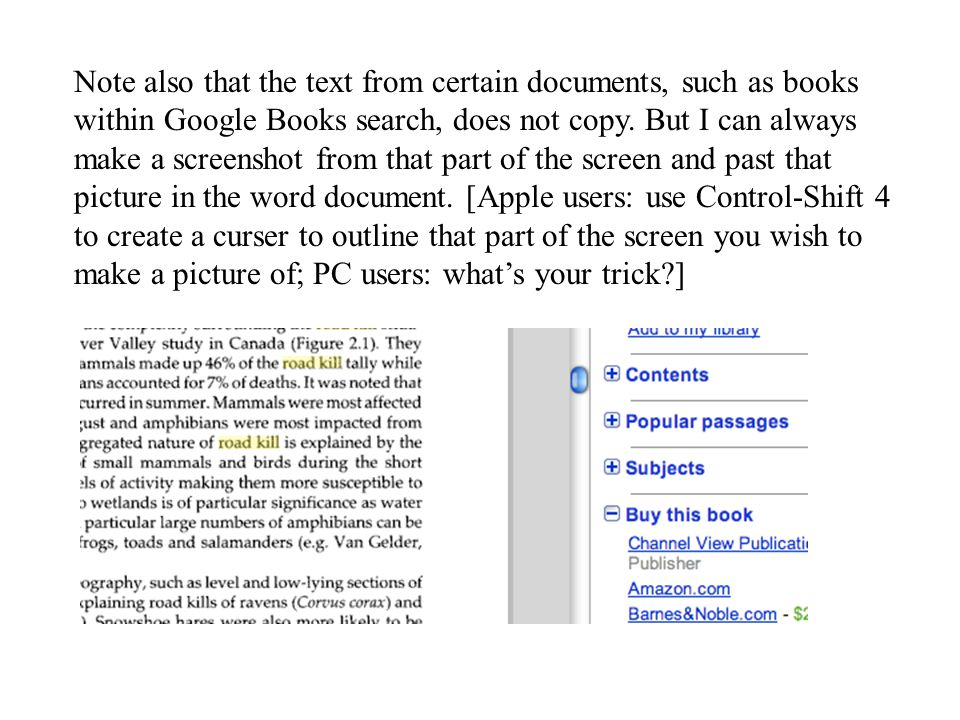 Note also that the text from certain documents, such as books within Google Books search, does not copy. But I can always make a screenshot from that