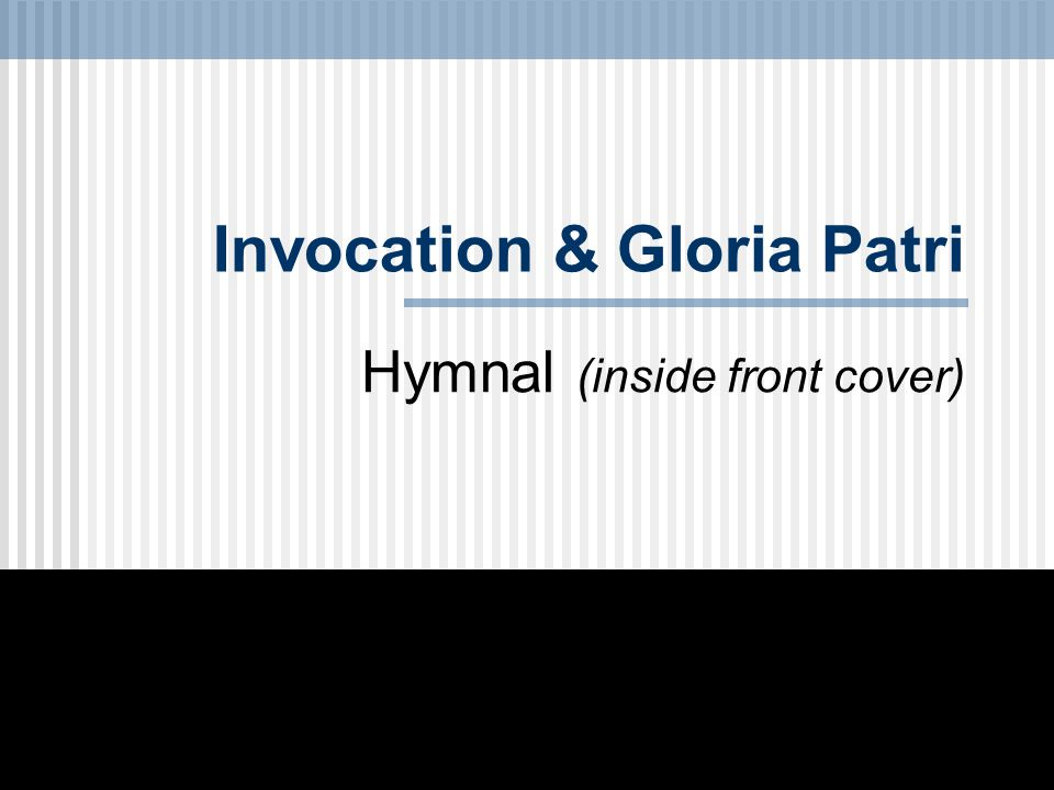 Invocation & Gloria Patri Hymnal (inside front cover)
